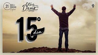 21 Dias de Oração e Jejum - Olhe Para Deus - Dia 15