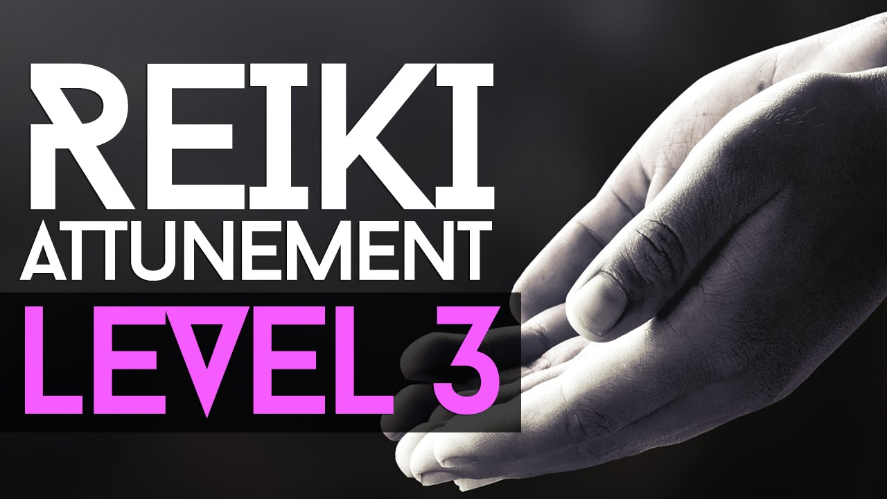 Reiki Attunement Level 3: Becoming A Reiki Master - YouTube