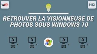 Comment retrouver la visionneuse de photos sous Windows 10