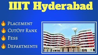 JEE Mains 2019 | IIIT Hyderabad | Placement | CutOff rank | Fess | Departments
