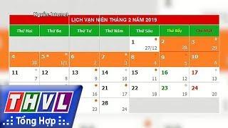 THVL   Người đưa tin 24G: Đề xuất nghỉ 9 ngày dịp Tết âm lịch Kỷ Hợi 2019