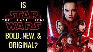 Is Star Wars: The Last Jedi Bold, New, & Original?