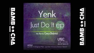 Yenk - Just Do It (Coca District Remix) [Utec Digital]