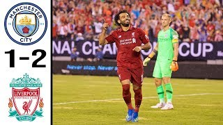 Manchester city vs liverpool(1-2)|international championship extended highlights and all goals 07/26/2018please don't forget to subscribe st ideas football,...