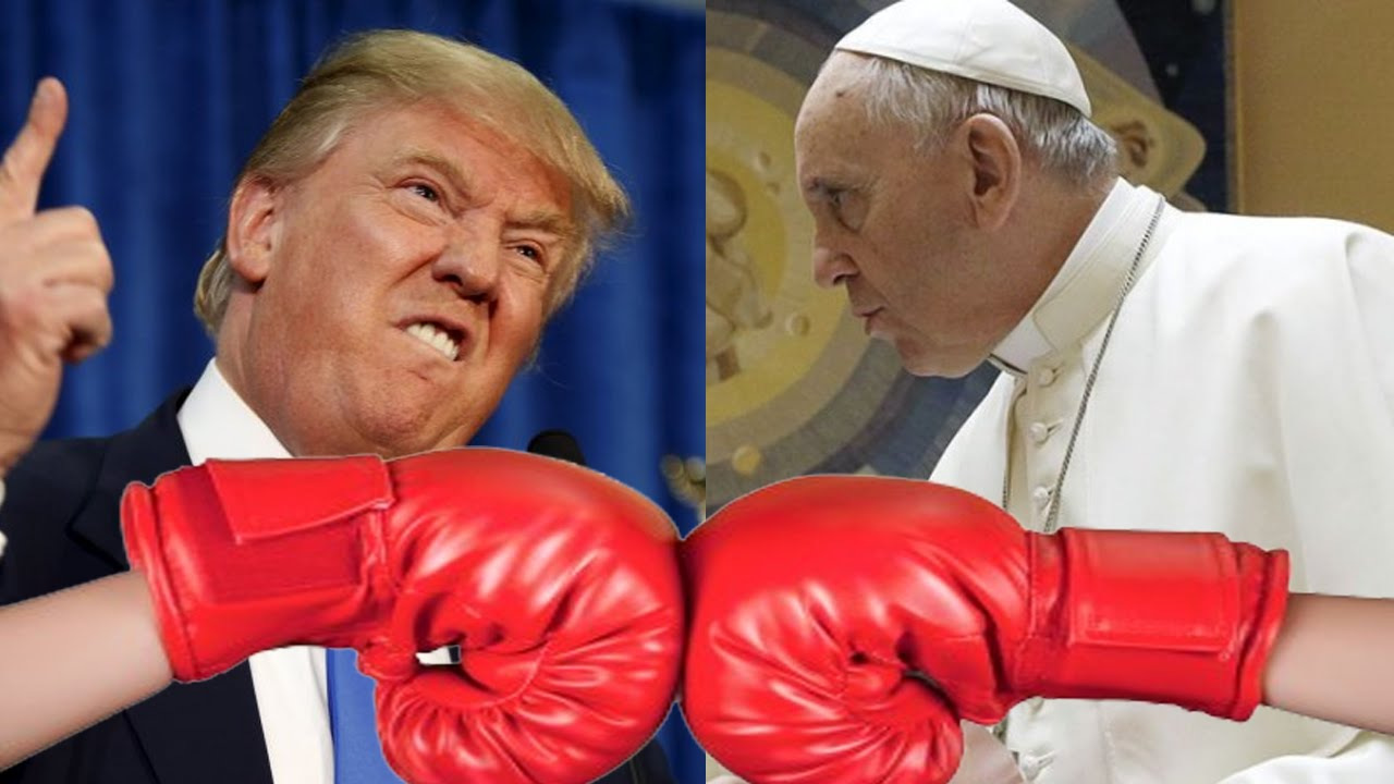Donald Trump vs. Pope Francis | Views on Immigration and Climate ...