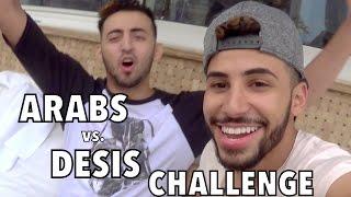 ARABS VS. DESIS CHALLENGE!