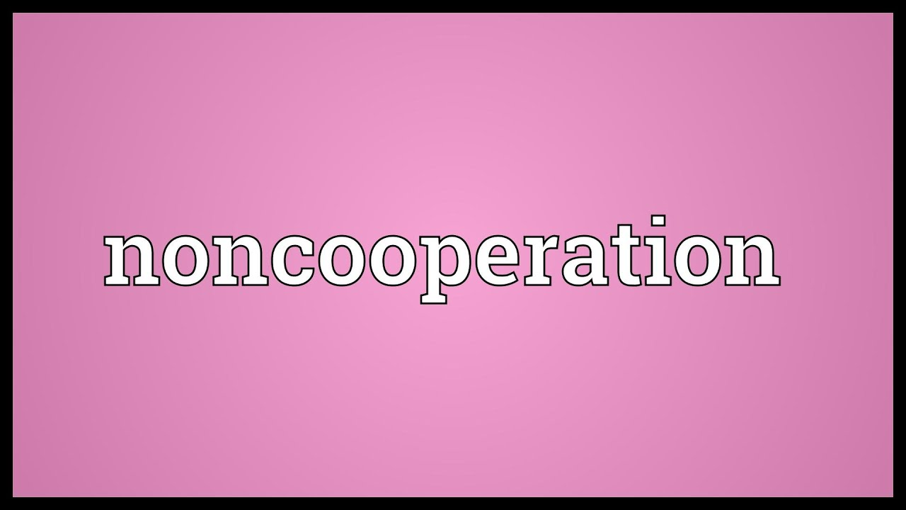 meaning of non cooperation