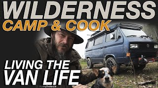 Wilderness Camp and Cook - Living The Van Life