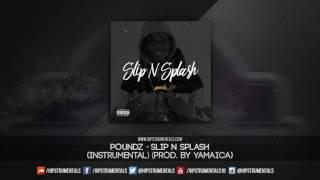 Poundz - Slip N Splash [Instrumental] (Prod. By Yamaica) + DL via @Hipstrumentals