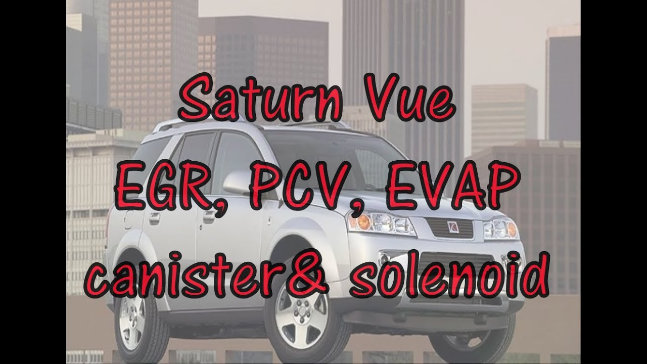 saturn vue emissions evap canister  egr valve  pcv 2007 saturn vue fuse box location saturn ion fuse box location