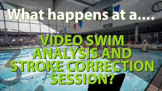 What happens at a Video Swim Analysis Stroke Correction session with Swim Smooth Coach Dave Knight?