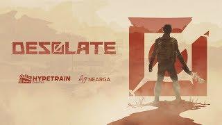 DESOLATE - Story Trailer