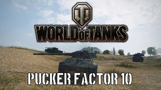 World of Tanks - Pucker Factor 10