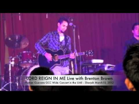 LORD Reign In Me Live with Brenton Brown