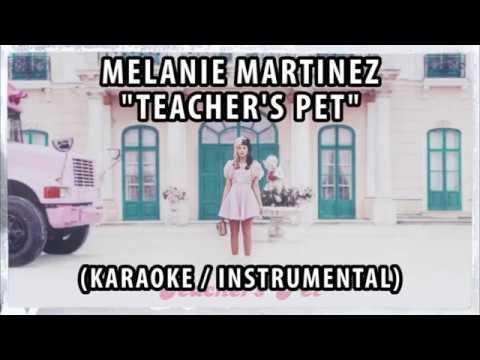 MELANIE MARTINEZ - TEACHER'S PET (KARAOKE / INSTRUMENTAL / LYRICS)