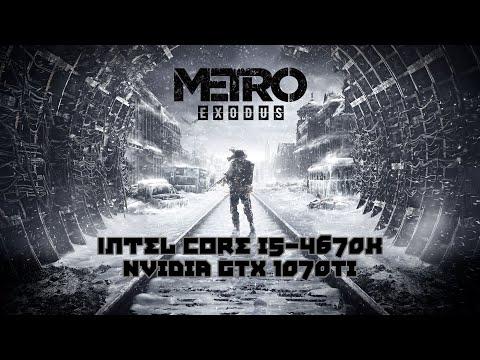 Metro Exodus - Core i5 4670k + GTX 1070 Ti |