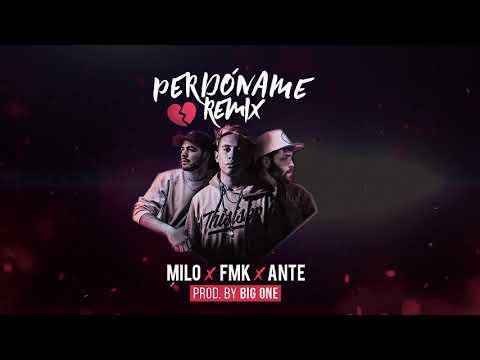 Ante ciento veinte x FMK x Milo - Perdóname RMX (Prod. BIG ONE)