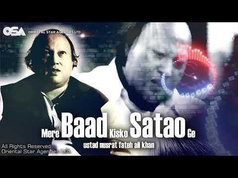 mere-baad-kisko-satao-ge-|-nusrat-fateh-ali-khan-|-complete-full-version-|-osa-worldwide