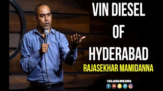Vin diesel of Hyderabad | Jokes | Stand up comedy by Rajasekhar Mamidanna