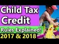 (Child Tax Credit Rules 2018) Child Tax Credit Explained (How the Child Tax Credit Works)