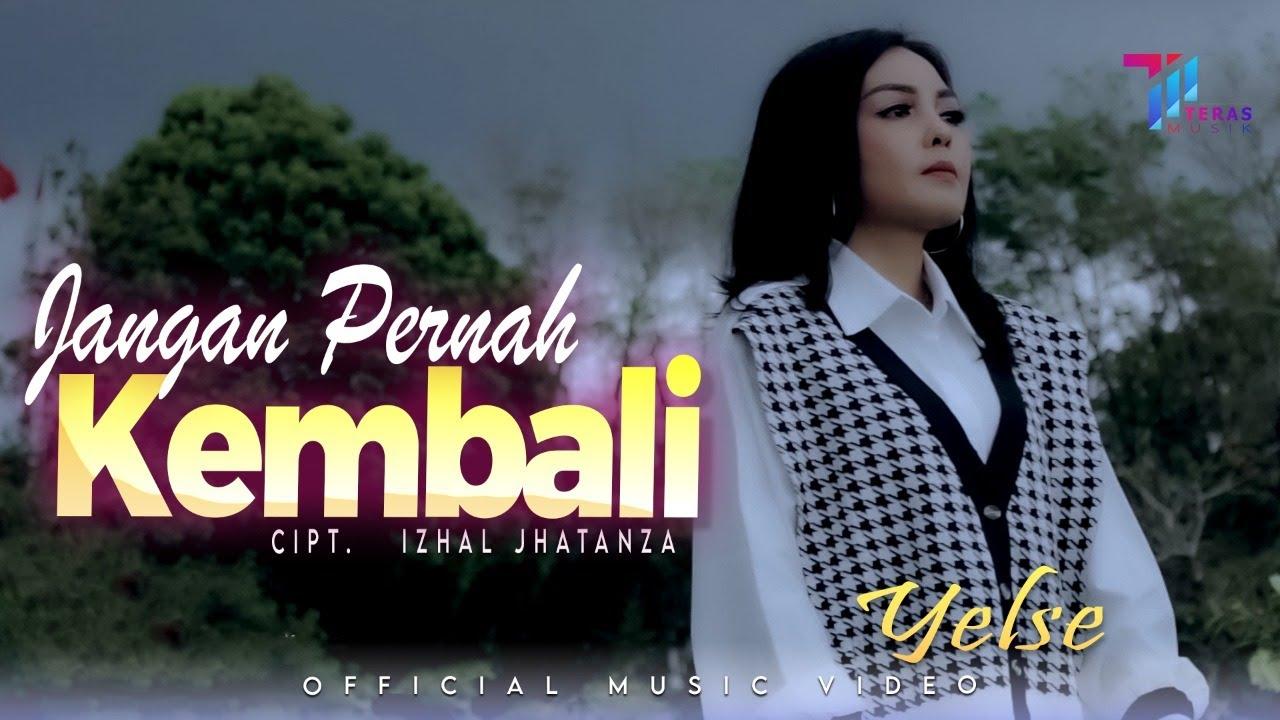 YELSE  -  JANGAN PERNAH KEMBALI (Official Music Video)