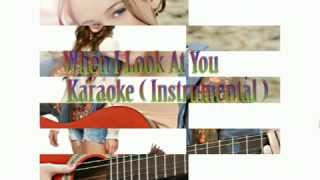 Miley Cyrus When I Look At You Karaoke Instrumental background track for singers