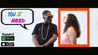 Download Video Shady Shae - You I Need [ShadyKJV] ft Marta MP3 3GP MP4