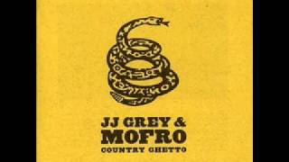 JJ Grey & Mofro - A Woman