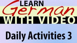 Learn German with Video - Daily Activities 3