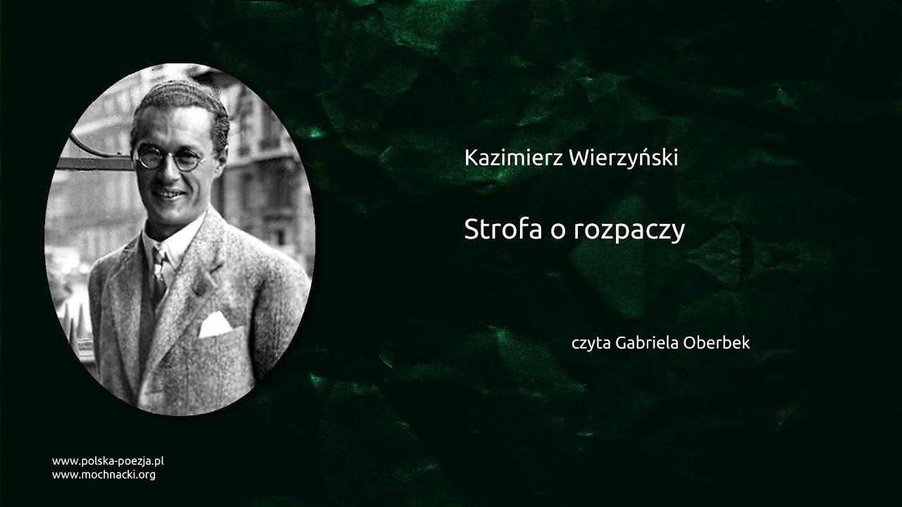 Kazimierz Wierzyński Strofa O Rozpaczy Polska Poezjapl