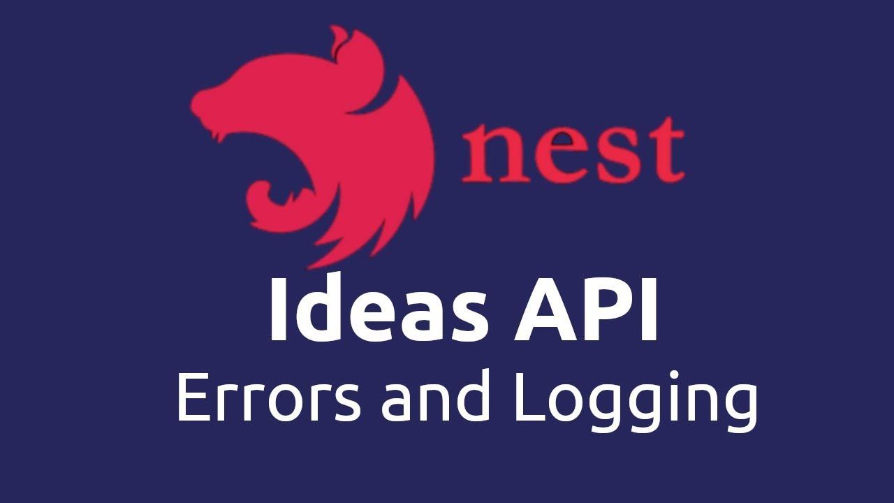 Ideas App - NestJS API 04 Errors and Logging