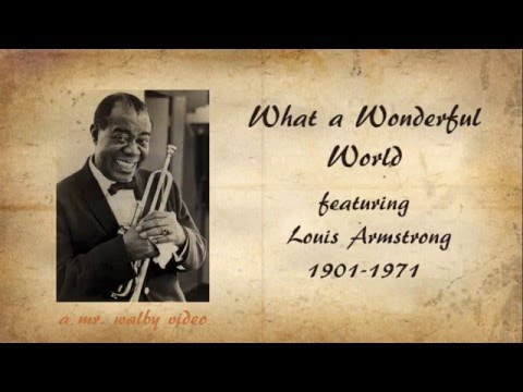 What A Wonderful World With Louis Armstrong- Lyrics And Notes