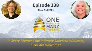 "Episode 238 In Every Moment the Intimate Universe Whispers, ""You Are Welcome"""