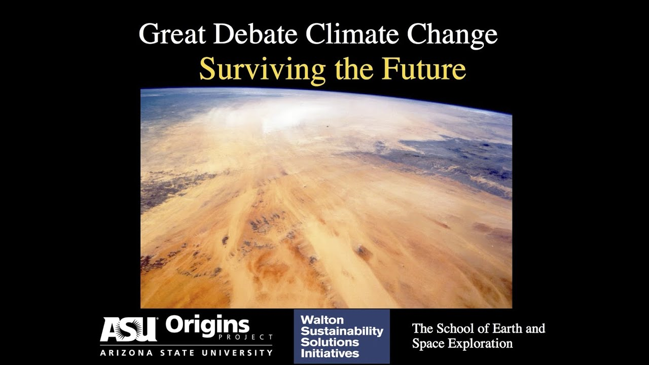 The Great Debate Climate Change Surviving The Future