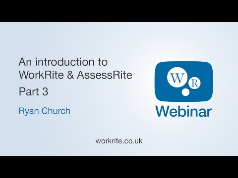 An introduction to WorkRite and AssessRite – Part Three