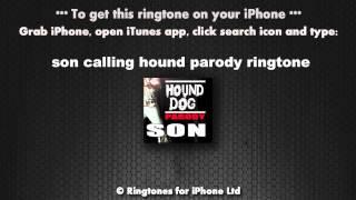 Son Calling Hound Dog Parody Ringtone
