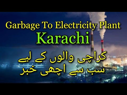 Karachi | KE & Engro To Set Up Karachi's First Garbage-to-Electricity Plant | Projects in Karachi