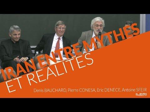 Denis Bauchard, Pierre Conesa, Eric Denece, Antoine Sfeir - Iran, entre mythes et réalités