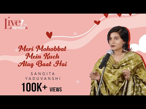 """Meri Mohobbat Mein Kuch Alag Baat Hai"" by Sangita 
