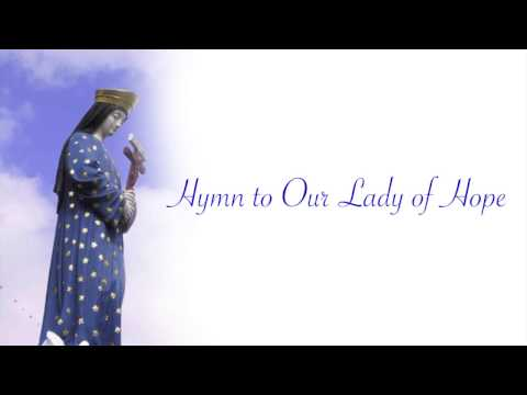 Our Lady of Hope Hymn