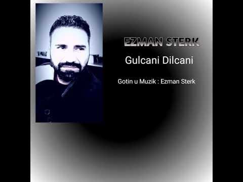 EZMAN STERK - GULCANI DILCANI 2019 YENI!!!