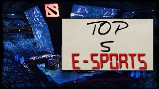 TOP 5 E-SPORTS GAMES