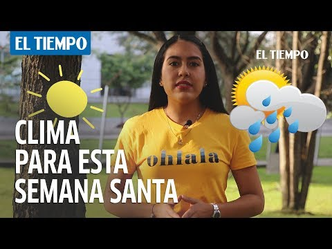 El clima para Semana Santa | EL TIEMPO