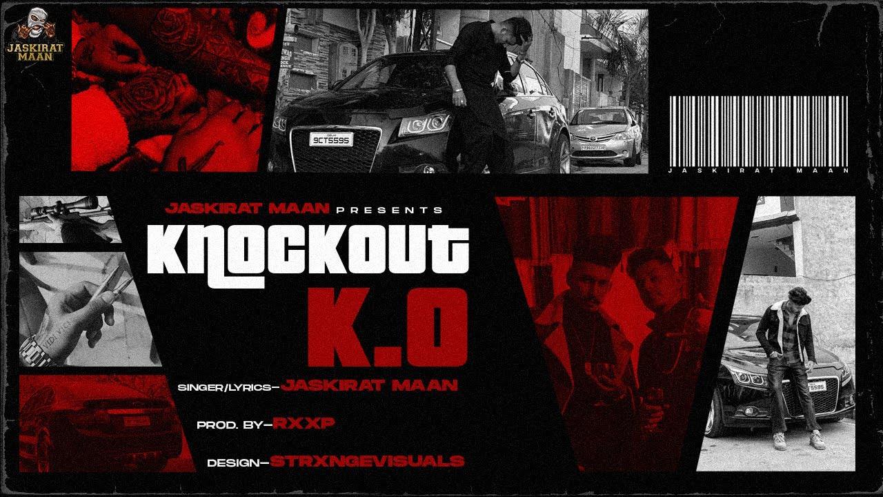 Download knockout   K.O (Lyrical video) Jaskirat maan prod. by RXXP