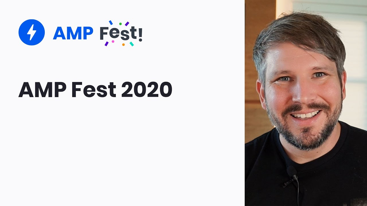 AMP Fest 2020 - Shining light on the future of AMP