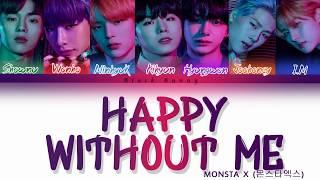 MONSTA X (몬스타엑스) - Happy Without Me (Color Coded Lyrics /Eng)