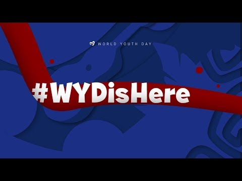 Opening Ceremony of WYD - #WYDisHere