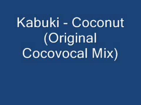 Kabuki - Coconut (Original Cocovocal Mix)