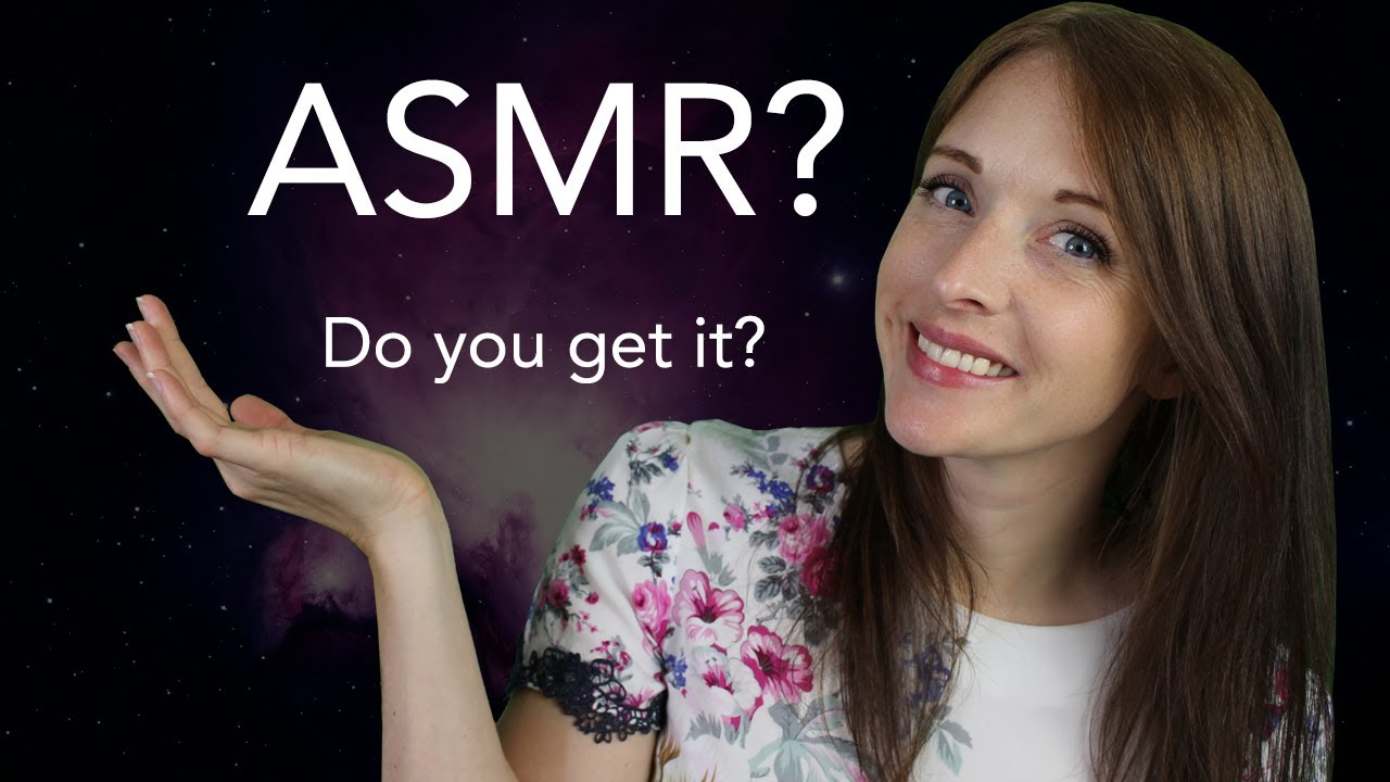 What is ASMR?   Do you get ASMR? (Explained)