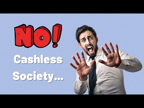 Why A CASHLESS Society Is SCARY! (The Need For Bitcoin)